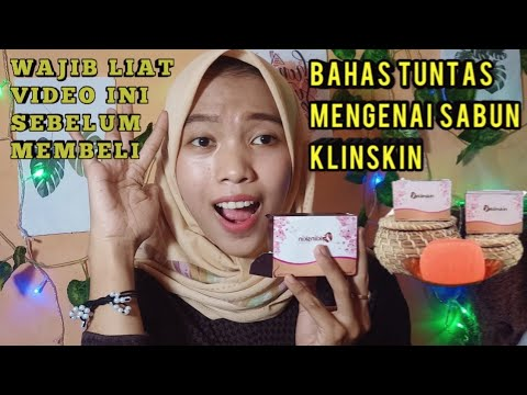 BAHAS TUNTAS MENGENAI SABUN KLINSKIN || AULIA RAHMA | Kosmetik- Klinskin Beauty Soap