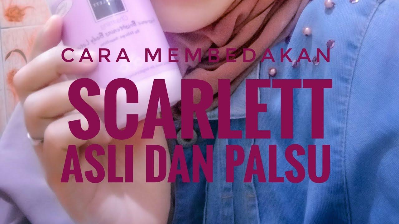 cara membedakan scarlett yang asli dan