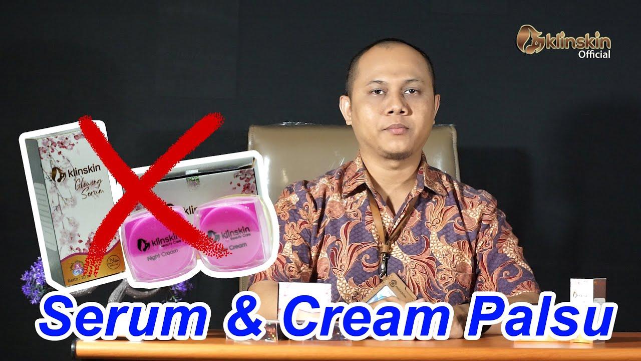 HATI-HATI!! SERUM DAN CREAM KLINSKIN PALSU.. | Kosmetik- Klinskin Beauty Soap