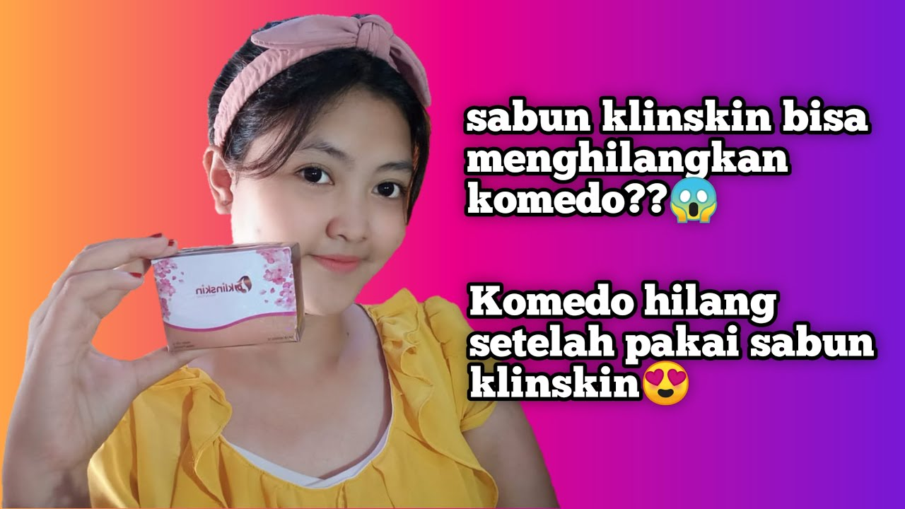 Review jujur & cara mengatasi komedo pakai sabun klinskin | Kosmetik- Klinskin Beauty Soap