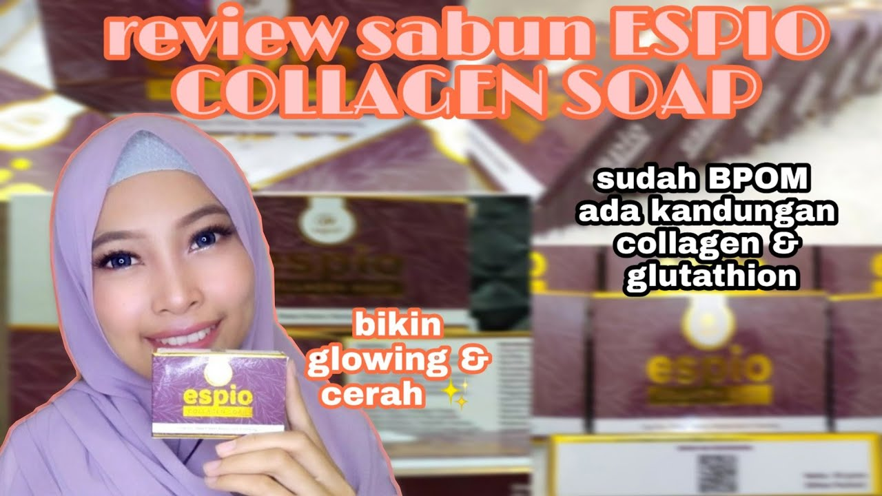 Review sabun boming lagi!! Espio collagen review|| cek bpom