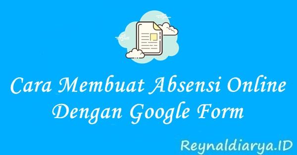 Lihat Cara Membuat Absensi Online Dengan Google Form mudah