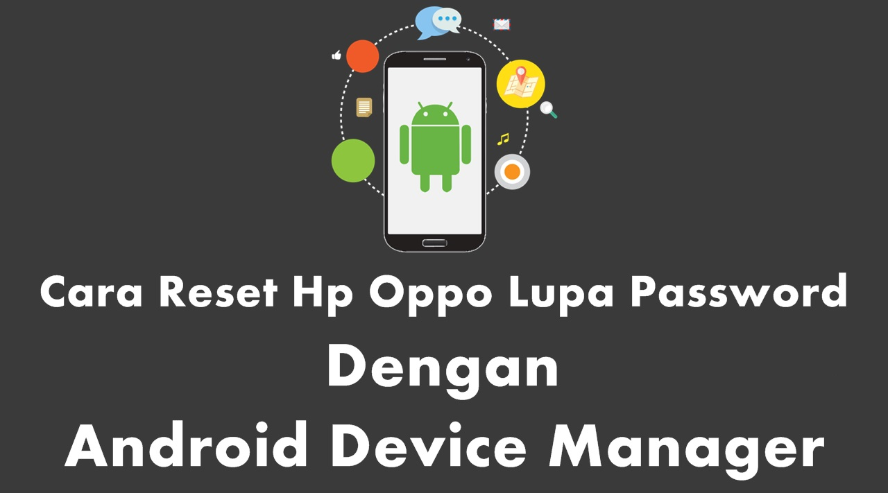 Cara Reset Hp Oppo Lupa Password Dengan Android Device Manager