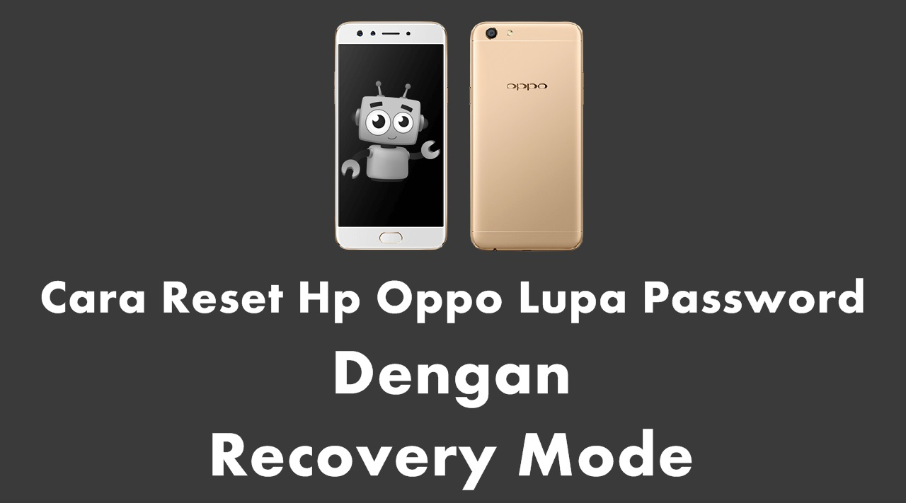 Cara Reset Hp Oppo Lupa Password Dengan Recovery Mode