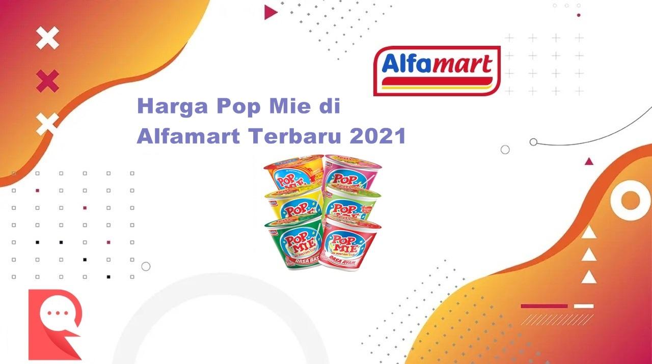 Daftar Harga Pop Mie di Alfamart Terbaru Bulan Agustus 2021