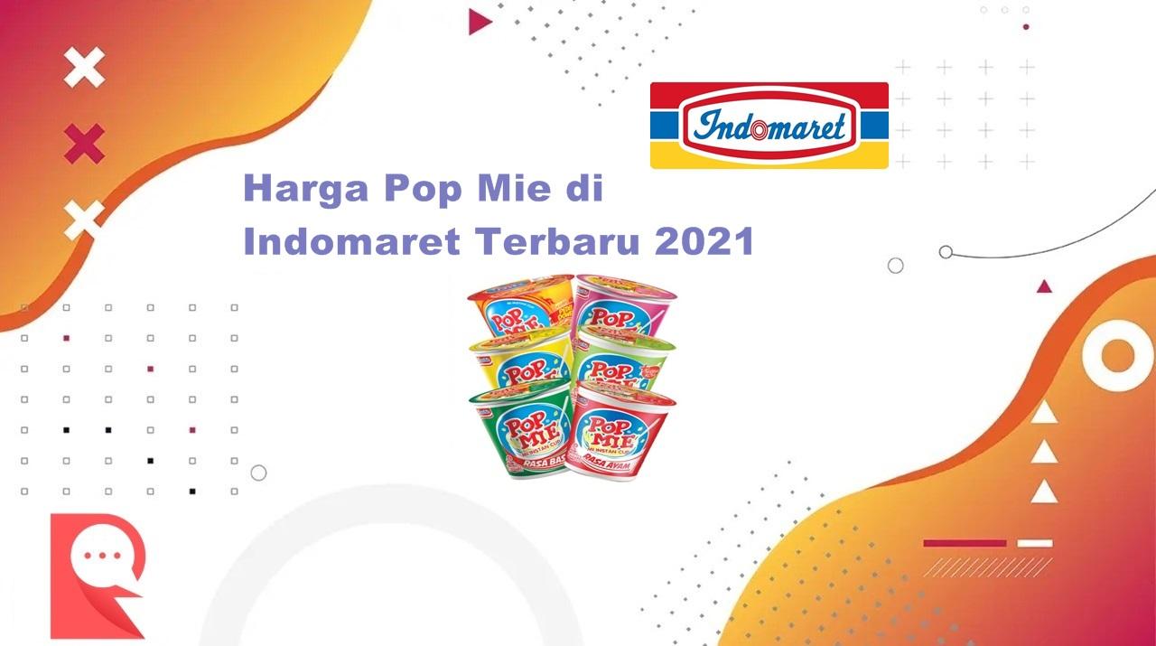 Daftar Harga Pop Mie di Indomaret Terbaru Bulan Agustus 2021